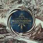 MASTODON - Call of the Mastodon CD