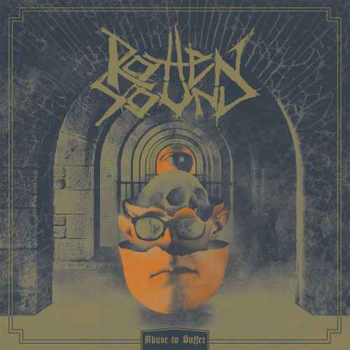 ROTTEN SOUND - Abuse to Suffer CD