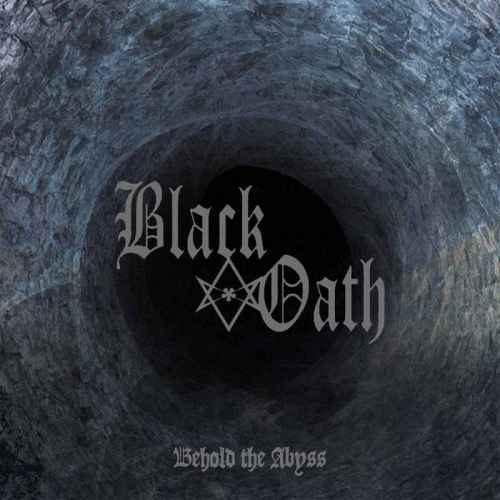 BLACK OATH - Behold the Abyss CD