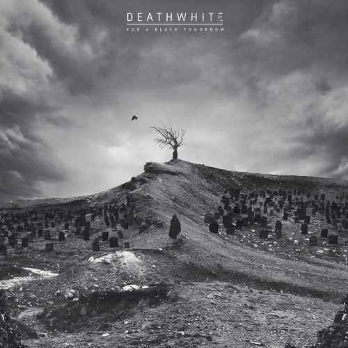 DEATHWHITE - For a Black Tomorrow DIGI