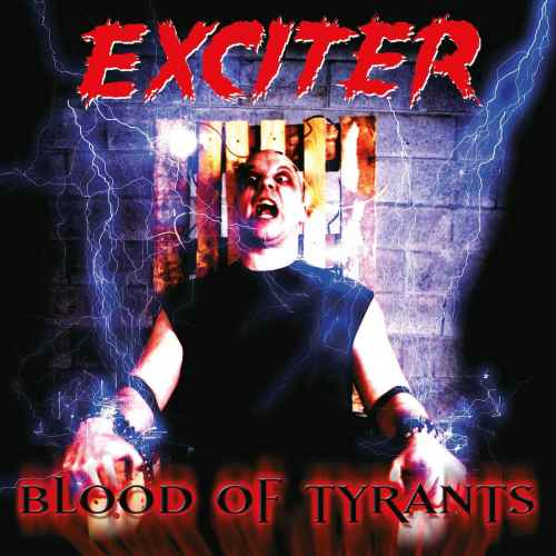 EXCITER - Blood of Tyrants Re-Release CD