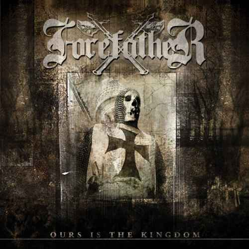 FOREFATHER - Ours Is the Kingdom Re-Release CD