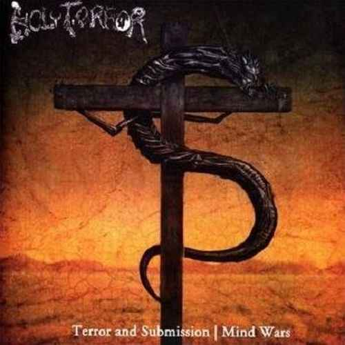 HOLY TERROR - Terror & Submission / Mind Wars 2CD