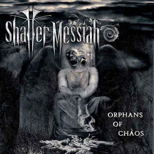 SHATTER MESSIAH - Orphans of Chaos CD