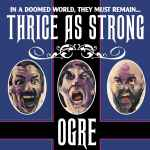 OGRE - Thrice as Strong CD