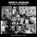 PHILIP H. ANSELMO & THE ILLEGALS - Choosing Mental Illness as a Virtue DIGI